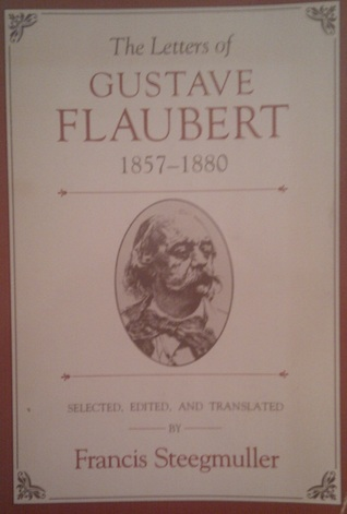 The Letters of Gustave Flaubert, 1857-1880
