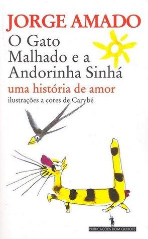 O gato malhado e a andorinha Sinhá by Jorge Amado
