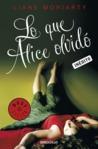 Lo que Alice olvidó by Liane Moriarty