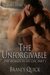 The Unforgivable (The Women in His Life, #1)