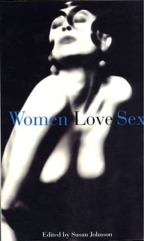 Women Love Sex by Susan  Johnson