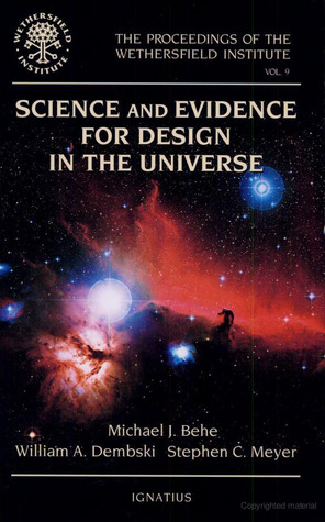 Science and Evidence for Design in the Universe (Proceedings of the Wethersfield Institute #9)