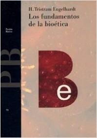Los fundamentos de la bioetica