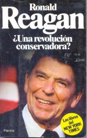 Ronald Reagan. Una revolución conservadora