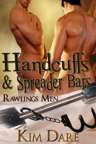 Handcuffs and Spreader Bars (Rawlings Men #5)