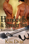Handcuffs and Spreader Bars (Rawlings Men #5)