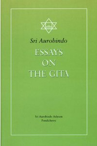 essays on the gita by sri aurobindo 3197743