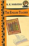 The English Teacher by R.K. Narayan