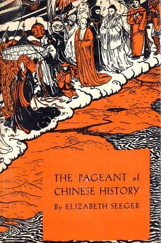 The Pageant of Chinese History by Elizabeth Seeger
