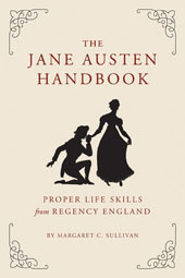 The Jane Austen Handbook Proper Life Skills from Regency England