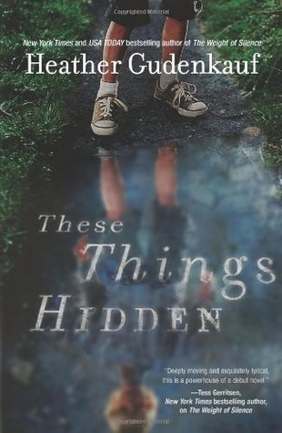 These Things Hidden by Heather Gudenkauf