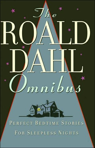 The Roald Dahl Omnibus: Perfect Bedtime Stories for Sleepless Nights