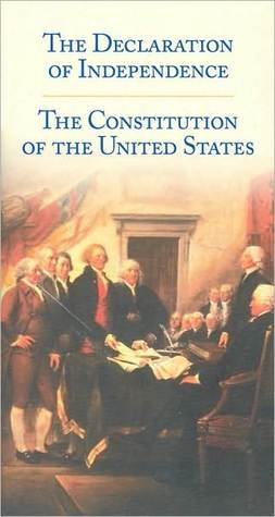 The Declaration of Independence: The Constitution of the United States