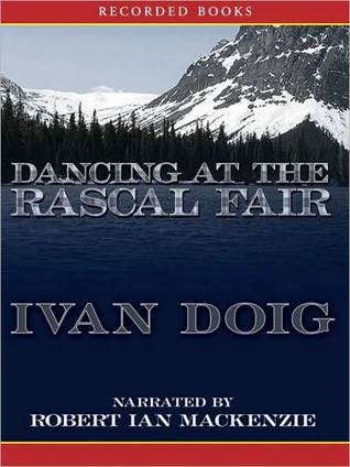Dancing At The Rascal Fair By Ivan Doig