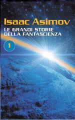 Le Grandi Storie della Fantascienza 1 by Isaac Asimov