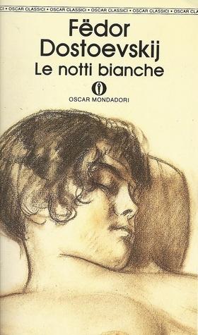 Le notti bianche by Fyodor Dostoyevsky