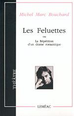 Les Feluettes, ou La répétition d'un drame romantique