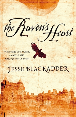 the-raven-s-heart-a-story-of-a-quest-a-castle-and-mary-queen-of-scots