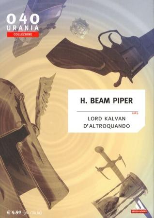 Ebook Lord Kalvan d'Altroquando by H. Beam Piper TXT!