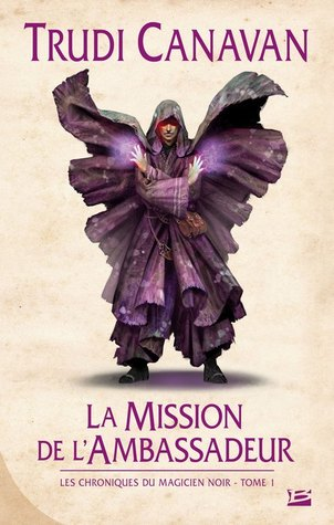 La Mission de l'Ambassadeur (Les Chroniques du Magicien Noir, #1)