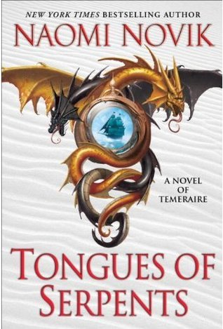 Book Review: Tongues of Serpents by Naomi Novik