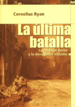 la-ltima-batalla-la-cada-de-berln-y-la-derrota-del-nazismo