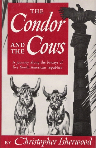 The Condor and the Cows: A South American Travel-Diary