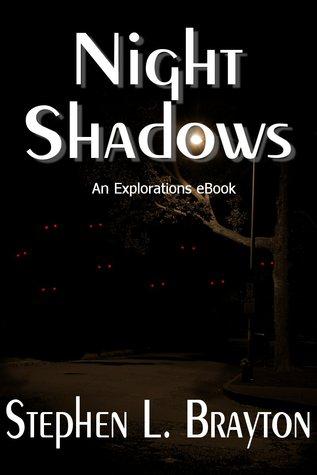 Night Shadows by Stephen L. Brayton