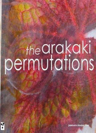 The Arakaki Permutations by James Maughn