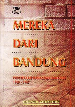 Mereka dari Bandung: Pergerakan Mahasiswa Bandung 1960-1967