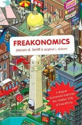Freakonomics: Un economista políticamente incorrecto explora el lado oscuro de lo que nos afecta