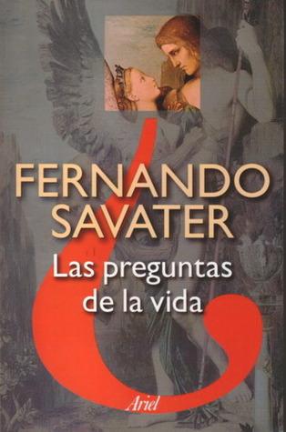 Las preguntas de la vida by Fernando Savater