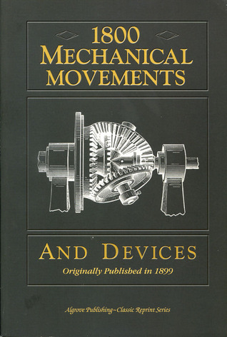 1800 mechanical movements devices and appliances dover science books