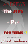 """The FIVE """"Ps"""" For..."""