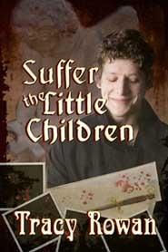 Suffer the Little Children by Tracy Rowan