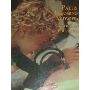 Paths to Becoming a Midwife: Getting an Education