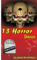 13 Horror Stories by John  McDonnell