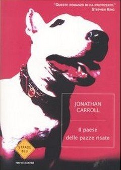 Il paese delle pazze risate by Jonathan Carroll