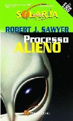 Ebook Processo Alieno by Robert J. Sawyer DOC!