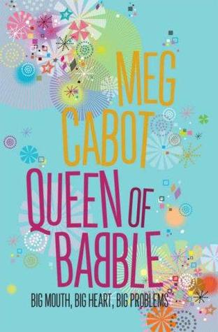 Queen of Babble: Big Mouth, Big Heart, Big Problems (Queen of Babble, #1)