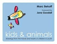 Kids & Animals: Drawings from the Hands and Hearts of Children & Youth