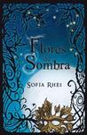 Flores de Sombra (Flores de Sombra, #1)