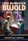 Ples zrcala by Lois McMaster Bujold