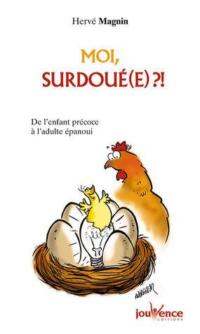 Moi, surdoué(e)?! by Hervé Magnin