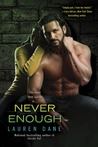 Never Enough by Lauren Dane