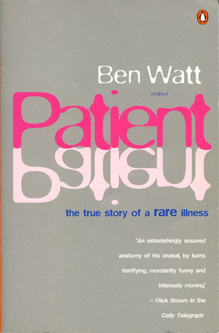 Patient: The True Story of a Rare Illness