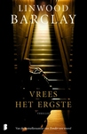 Vrees het ergste by Linwood Barclay