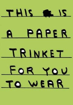 This Is A Paper Trinket For You To Wear