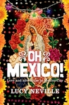 Oh Mexico! Love and Adventure in Mexico City