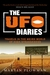 The UFO Diaries: Travels in the Weird World of High Strangeness